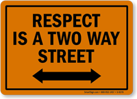 Respect Is A Two Street